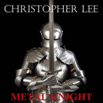 Christopher Lee - Metal Knight (2014)