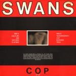 05. Swans - Cop (1984)