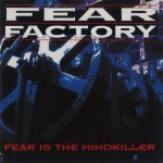 07. Fear Factory - Fear Is the Mindkiller (1993)