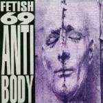 15. Fetish 69 - Antibody (1993)