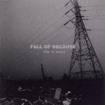 39. Fall of Because - Life Is Easy (1986)