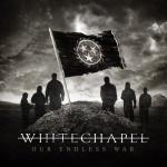 9. Whitechapel - 2014 - Our Endless War