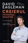 David Eagleman - Creierul Povestea Noastra