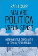 Radu Carp - Mai are Politica Vreun Sens?